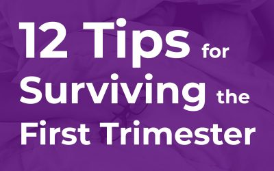 12 Tips for Surviving the First Trimester